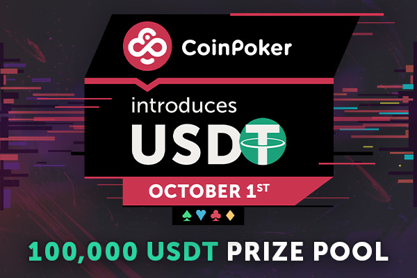 CoinPoker Greets USDT. Celebration Party On Us!
